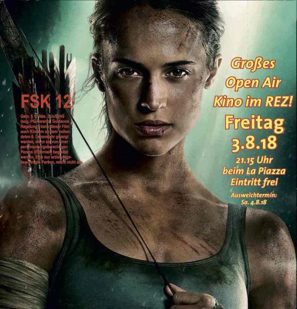 Open Air Kino im REZ - Freitag 3.8.18 - TOMB RAIDER 2018