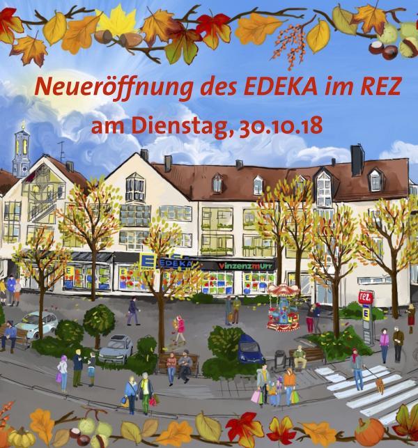 NEUERÖFFNUNG am Dienstag 30.10.18!<br>EDEKA & vinzenzmurr zurück im REZ!